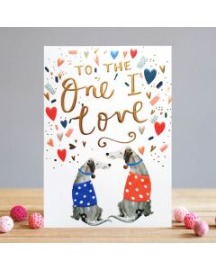 Louise Tiler Valentine's Day Card  To The One I Love Dogs