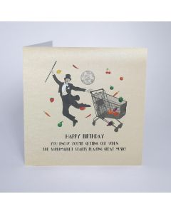 Five Dollar Shake Birthday Card You Know You're Getting Old When the Supermarket Starts Playing Great Music