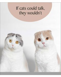 Portfolio Cat Tonic Cat Card If Cats Could Talk, They Wouldn't